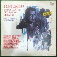 Discos de vinilo: FOSFORITO EN LOS CANTES DEL RINCON DE CADIZ - GUITARRA ENRIQUE DE MELCHOR LP DE 1979 RF-8753. Lote 222741330