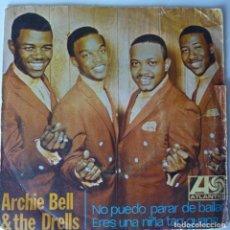 Discos de vinilo: ARCHIE BELL & THE DRELLS // NO PUEDO PARAR DE BAILAR // 1968 // SINGLE. Lote 222752105