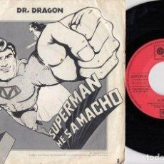 Discos de vinilo: DR. DRAGON & THE ORIENTAL EXPRESS - SUPERMAN HE'S A MACHO - SINGLE VINILO EDICION ESPAÑOLA. Lote 222787078