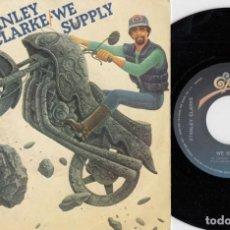 Discos de vinilo: STANLEY CLARKE - WE SUPPLY - SINGLE VINILO EDICION ESPAÑOLA. Lote 222788138