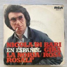 Discos de vinilo: NICOLA DI BARI - GIRA LA NORIA / ROSA ROSALI - SINGLE RCA 1972 - EN ESPAÑOL. Lote 222822278