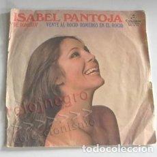 Discos de vinilo: ISABEL PANTOJA VENTE AL ROCÍO ROMEROS EN EL R DISCO DE VINILO 45 RPM CANTANTE ANDALUZA MÚSICA ESPAÑA. Lote 222827090