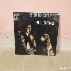 Discos de vinilo: AL BANO - SI TU NO ESTAS... - EMI ODEON - 1969. Lote 222827205