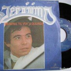 Discos de vinilo: JERONIMO SIEMPRE TE VOY A QUERER. Lote 222842516