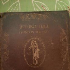 Discos de vinilo: JETHRO TULL. LIVING IN THE PAST. DOBLE LP. 1974. Lote 222843147