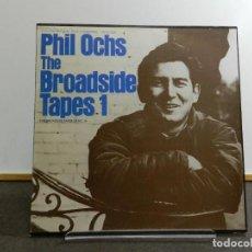 Discos de vinilo: VINILO LP. PHIL OCHS - THE BROADSIDE TAPES 1. EDICIÓN ESPAÑOLA.. Lote 222847836