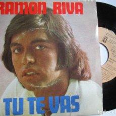 Discos de vinilo: RAMON RIVA TU TE VAS. Lote 222856925