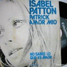 Discos de vinilo: ISABEL PATTON PATRICK AMOR MIO. Lote 222857061