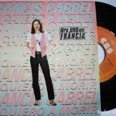 Discos de vinilo: FRANCIS CABREL CANTA EN ESPAÑOL LA QUIERO A MORIR. Lote 222857873
