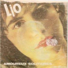 Discos de vinilo: LIO,AMOUREUX SOLITAIRES DEL 80. Lote 222858777