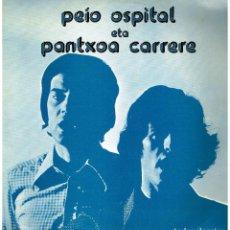 Discos de vinilo: PEIO OSPITAL ETA PANTXOA CARRERE - DOBLE LP - PORTADA DOBLE - ED. FRANCIA. Lote 222863770