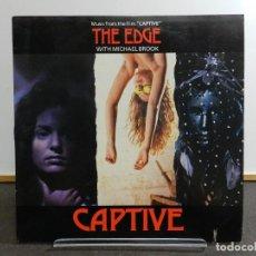Discos de vinilo: VINILO LP. THE EDGE WITH MICHAEL BROOK - CAPTIVE. EDICIÓN AMERICANA USA.. Lote 222888395