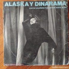 """Discos de vinilo: ALASKA Y DINARAMA - COMO PUDISTE HACERME ESTO A MI (12"""", MAXI) (HISPAVOX). Lote 222906293"""