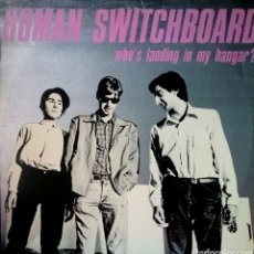 Discos de vinilo: HUMAN SWITCHBOARD 1981 FAULTY PRODUCTS.COPE 1.INFLUYENTES. Lote 222910531