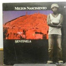 Discos de vinilo: VINILO LP. MILTON NASCIMENTO - SENTINELA. EDICIÓN ESPAÑOLA.. Lote 222911861