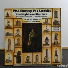 Discos de vinilo: LP. THE HIGH LEVEL RANTERS, HARRY BOARDMAN & DICK GAUGHAN - THE BONNY PIT LADDIE. EDICIÓN ESPAÑOLA.. Lote 222913691