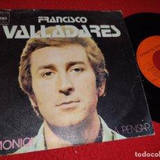 Discos de vinilo: FRANCISCO VALLADARES MONICA/HE VUELTO A PENSAR 7'' SINGLE 1972 CBS. Lote 222921106