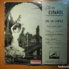 Discos de vinilo: EP - PILAR LÓPEZ - ARTE ESPAÑOL - PALILLOS Y TACONEO - TRIANA, FANDANGUILLO DE ALMERIA, SEVILLA - LA. Lote 222927557