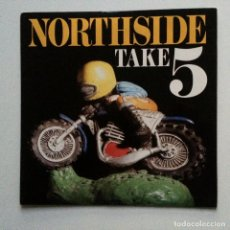 Discos de vinilo: NORTHSIDE – TAKE 5 / WHO'S TO BLAME UK 1991. Lote 222932357