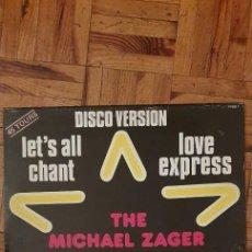 Discos de vinilo: THE MICHAEL ZAGER BAND – LET'S ALL CHANT / LOVE EXPRESS SELLO: PRIVATE STOCK – PVDD 1, PRIVATE. Lote 222939652