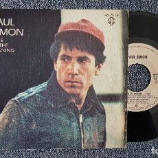 Discos de vinilo: PAUL SIMON - LATE IN THE EVENING / HOW THE HEART APPOACHES WHAT IT YEARNS. AÑO 1.980. HISPAVOX. Lote 222945457