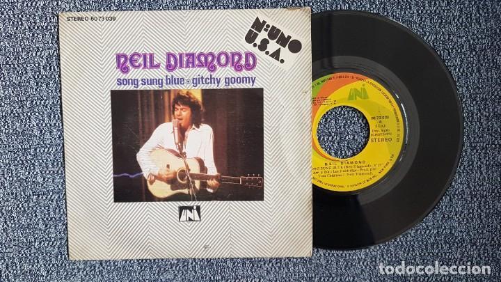 NEIL DIAMOND - SONG SUNG BLUE / GITCHY GOOMY. EDITADO POR PHILIPS. AÑO 1.972 (Música - Discos - Singles Vinilo - Pop - Rock Internacional de los 50 y 60)