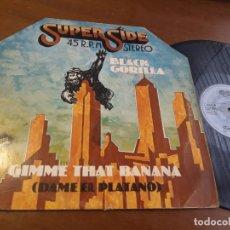 Discos de vinilo: BLACK GORILLA – GIMME THAT BANANA (DAME EL PLATANO) - AUVI 1977 - MAXI -ESPAÑA-. Lote 223005176
