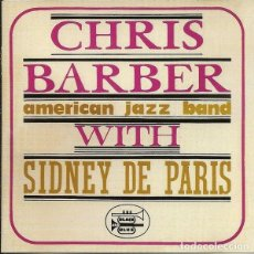 Discos de vinilo: CHRIS BARBER'S AMERICAN JAZZ BAND WITH SIDNEY DE PARIS – CHRIS BARBER'S AMERICAN JAZZ BAND WITH. Lote 223010675