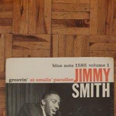 Discos de vinilo: JIMMY SMITH – GROOVIN' AT SMALLS' PARADISE (VOLUME 1) SELLO: BLUE NOTE – 1585, BLUE NOTE – BLP 15. Lote 223013025