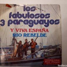 Discos de vinilo: LOS FABULOSOS 3 PARAGUAYOS. Y VIVA ESPAÑA/RIO REBELDE. SINGLE. Lote 223029463