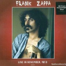 Discos de vinilo: FRANK ZAPPA * LP 180G HQ VIRGIN VINYL *LIVE IN NOVEMBER, 1973 * PRECINTADO. Lote 223052950