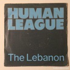 Discos de vinilo: HUMAN LEAGUE – THE LEBANON / THIRTEEN UK 1984. Lote 223090426