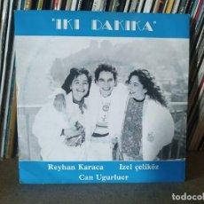 Discos de vinilo: İZEL, REYHAN & CAN – IKI DAKIKA CANCIÓN REPRESENTANTE DE TURQUÍA 1991. Lote 223105211