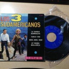 Discos de vinilo: LOS TRES SUDAMERICANOS. LA BANDA BORRACHA EP. BELTER. Lote 223123778