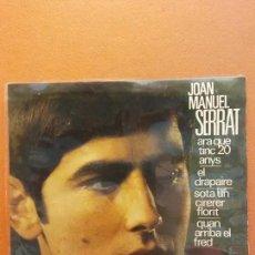 Discos de vinilo: JOAN MANUEL SERRAT. ARA QUE TINC 20 ANYS. EDIGSA. Lote 223127635