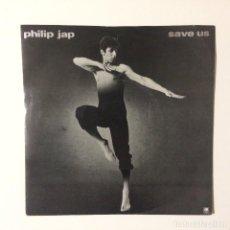 Discos de vinilo: PHILIP JAP – SAVE US - OUI / JA UK 1982. Lote 223136755