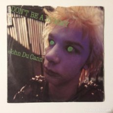 Discos de vinilo: JOHN DU CANN – DON'T BE A DUMMY / IF I'M MAKIN' UK 1979. Lote 223156696