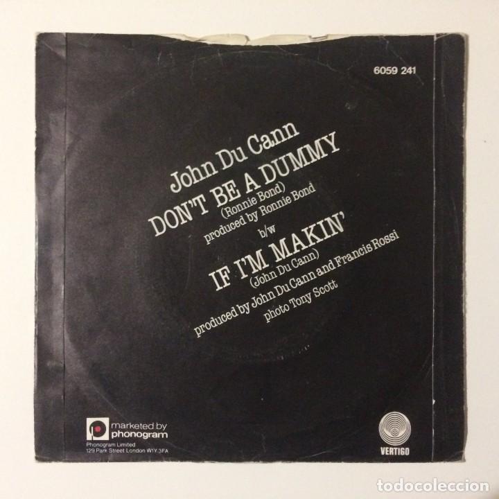Discos de vinilo: John Du Cann – Dont Be A Dummy / If Im Makin UK 1979 - Foto 2 - 223156696
