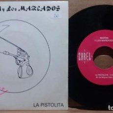 Discos de vinilo: MARINA Y LOS MAREADOS / LA PISTOLITA / SINGLE 7 INCH. Lote 223234061