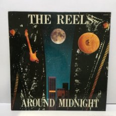 Discos de vinilo: THE REELS – AROUND MIDNIGHT - 1986. Lote 223243733