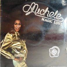 Discos de vinilo: MICHELE: MAGIC LOVE - ESPECIAL DISCOTECAS - DISCO VINILO LP - 1978. Lote 223274051