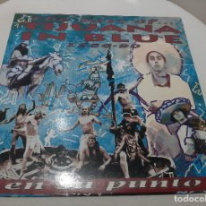 Disques de vinyle: TIJUANA IN BLUE -EN SU PUNTO - THE BEST OF...1986-90- (1991) LP DISCO VINILO. Lote 223274302