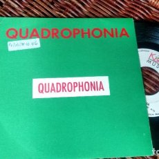 Disques de vinyle: SINGLE (VINILO) -PROMOCION- DE QUADROPHONIA AÑOS 90. Lote 223298743
