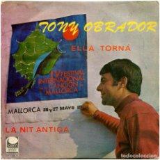 Discos de vinilo: TONY OBRADOR - ELLA TORNA - SG SPAIN 1967 - CEM-1602 - IV FEST. INT. MALLORCA. Lote 223393863