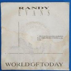 Discos de vinilo: SINGLE / RANDY EVANS / WORLD OF TODAY /G.B.B.S. RECORDS R-3-001 / 1987 PROMO. Lote 223432007