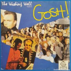 Discos de vinilo: SINGLE / G.O.S.H. / THE WISHING WELL / DIAPASON GOSH R 1 - 53 0103 / 1988. Lote 223433723