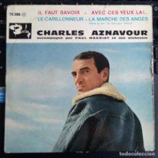 Discos de vinilo: CHARLES AZNAVOUR (EP) IL FAUT SAVOIR AÑO – 1961 – EDICION FRANCIA (G+ / VG). Lote 223401213
