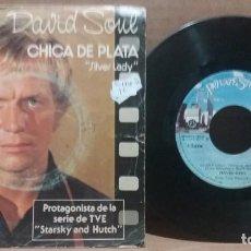 Discos de vinilo: DAVID SOUL / CHICA DE PLATA / SINGLE 7 INCH. Lote 223502331