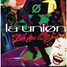 Discos de vinilo: LA UNIÓN - DÁMELO YA (3 VERSIONES) - MAXI SINGLE 1991. Lote 223503267