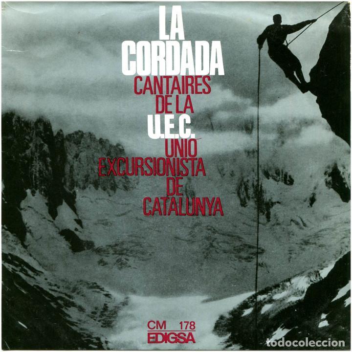 CANTAIRES DE LA U.E.C. UNIÓ DE EXCURSIONISTAS DE CATALUNYA - LA CORDADA - EP SPAIN 1967 - EDIGSA (Música - Discos de Vinilo - EPs - Country y Folk)